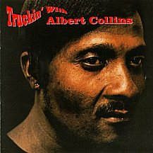 Albert Collins: Truckin' With