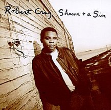 Robert Cray: Shame and a Sin