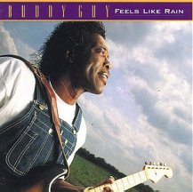 Buddy Guy: Feels Like Rain