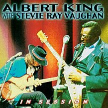 Albert King with Stevie Ray Vaughn: In Session