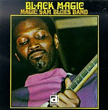 Magic Sam Blues Band: Black Magic