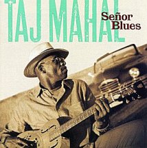 Taj Mahal: Senor Blues