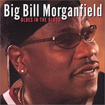 Big Bill Morganfield: Blues in the Blood