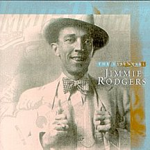 Jimmie Rodgers: The Essential