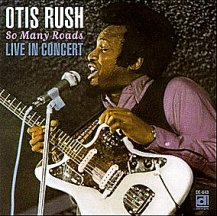 Otis Rush: LIve In Concert - So Many Roads